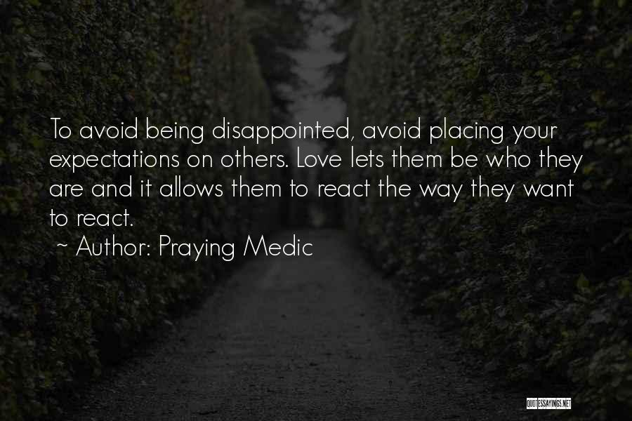 Being Disappointed By Someone You Love Quotes By Praying Medic