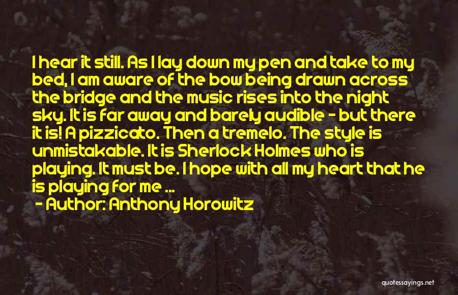 Being Drawn To Something Quotes By Anthony Horowitz