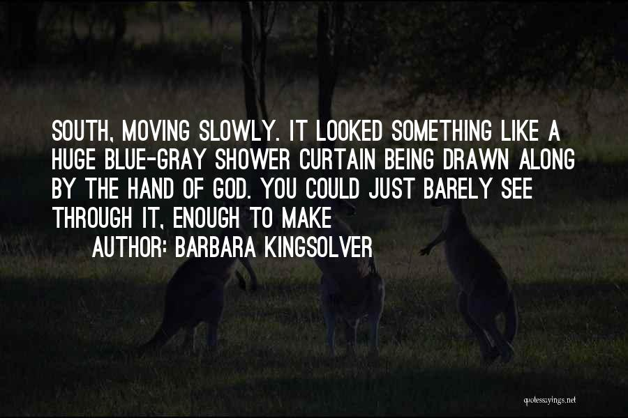 Being Drawn To Something Quotes By Barbara Kingsolver