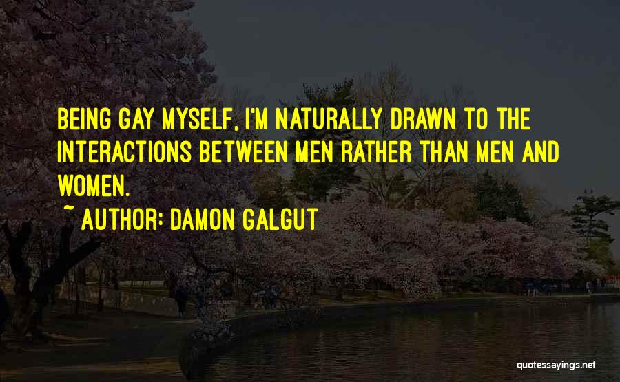 Being Drawn To Something Quotes By Damon Galgut