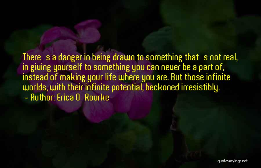 Being Drawn To Something Quotes By Erica O'Rourke