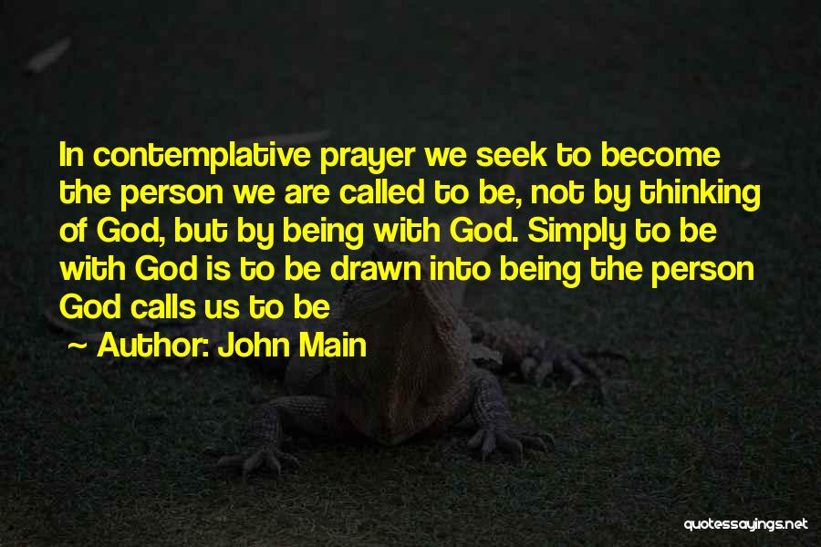 Being Drawn To Something Quotes By John Main