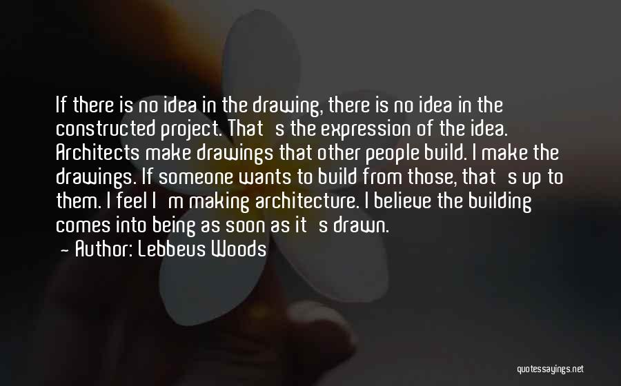 Being Drawn To Something Quotes By Lebbeus Woods