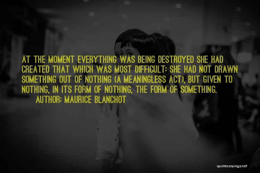 Being Drawn To Something Quotes By Maurice Blanchot