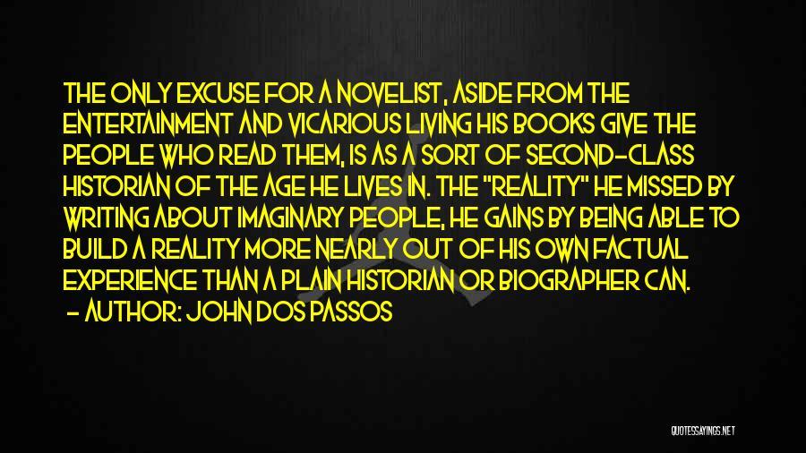 Being Factual Quotes By John Dos Passos