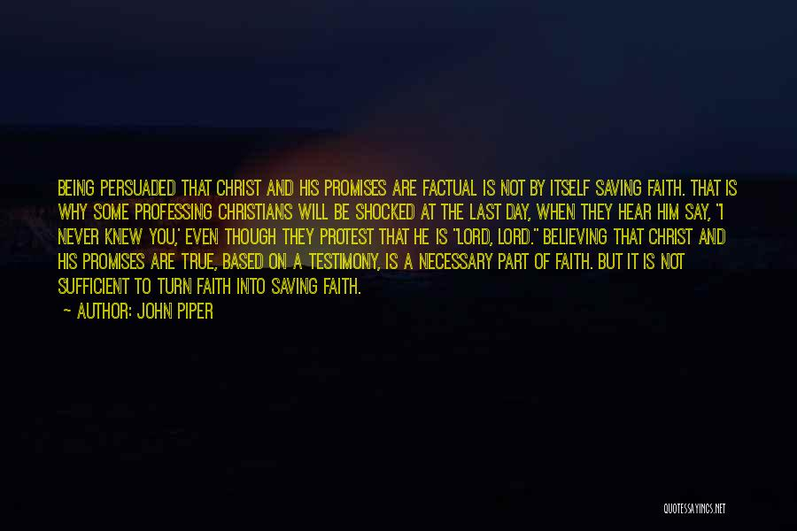 Being Factual Quotes By John Piper