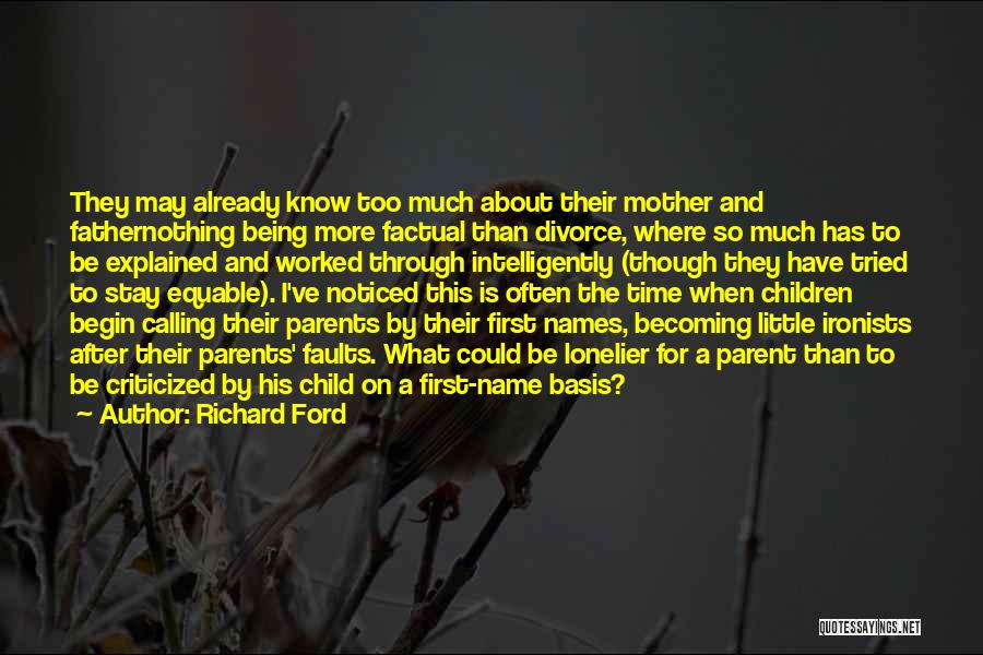 Being Factual Quotes By Richard Ford