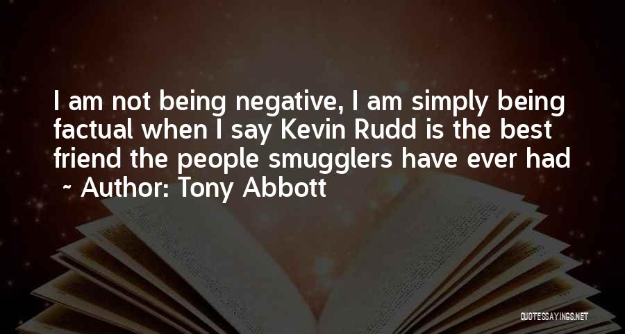 Being Factual Quotes By Tony Abbott