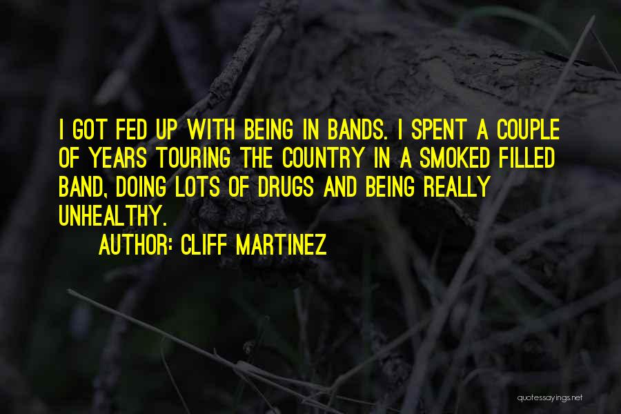 Being Filled Up Quotes By Cliff Martinez