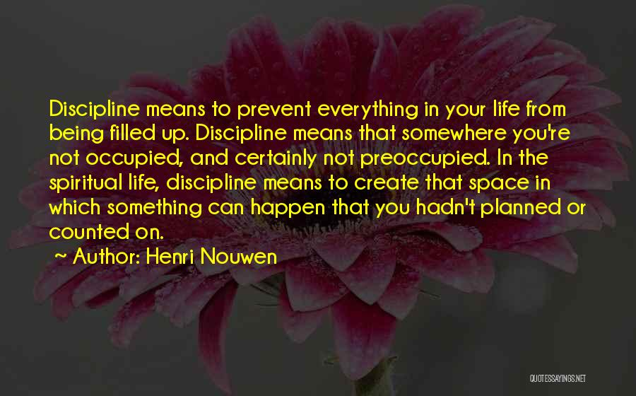 Being Filled Up Quotes By Henri Nouwen