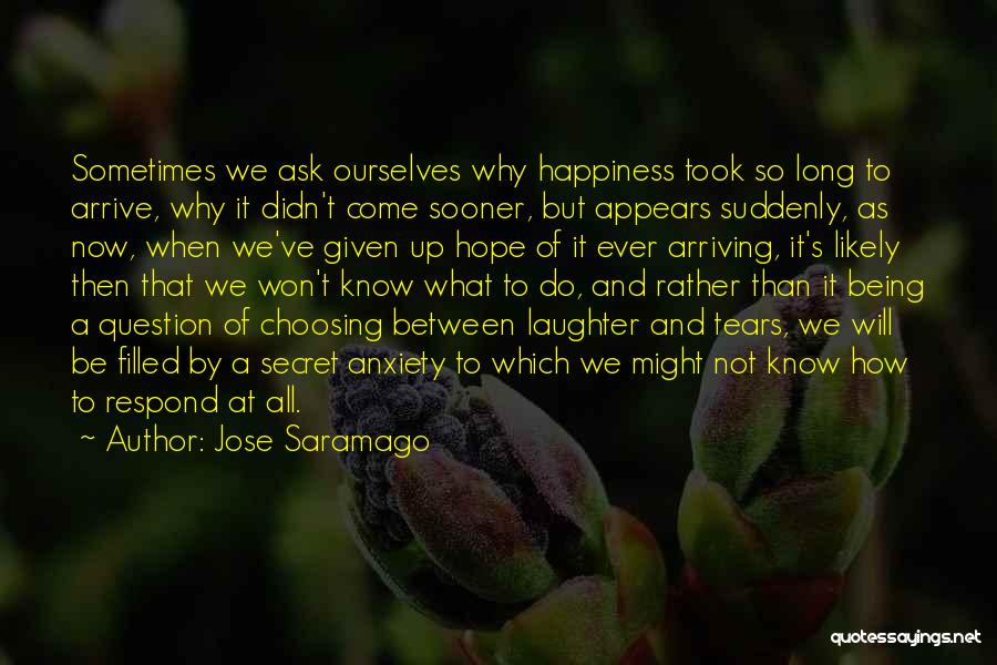 Being Filled Up Quotes By Jose Saramago