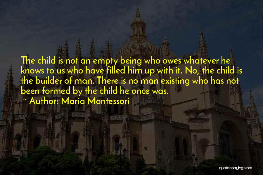Being Filled Up Quotes By Maria Montessori