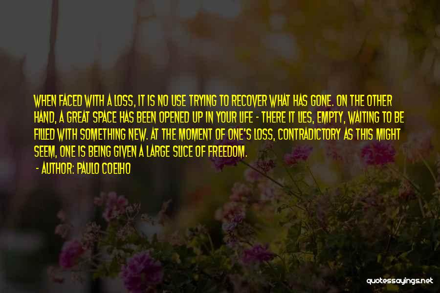 Being Filled Up Quotes By Paulo Coelho