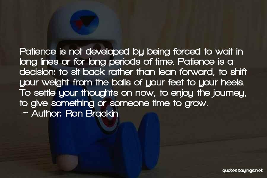 Being Forced To Give Up Quotes By Ron Brackin