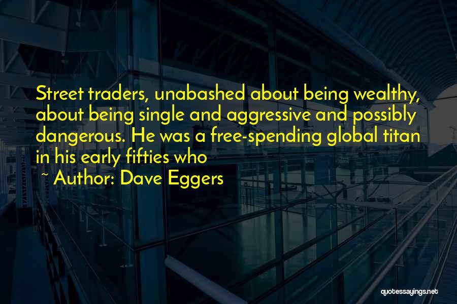 Being Free And Single Quotes By Dave Eggers