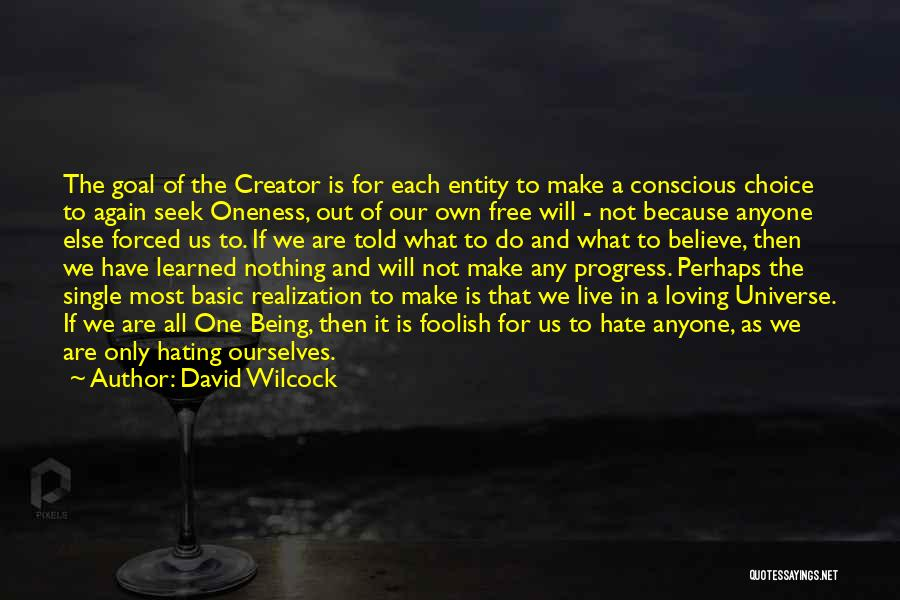 Being Free And Single Quotes By David Wilcock