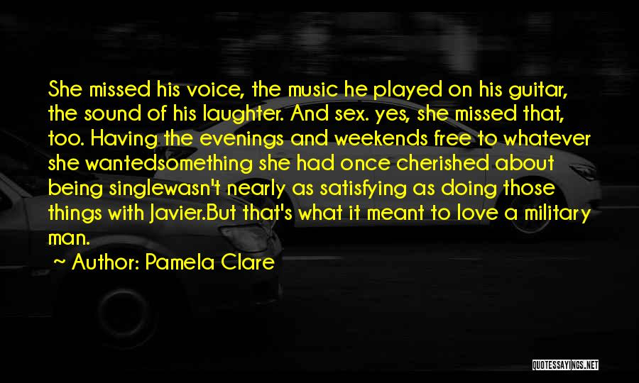 Being Free And Single Quotes By Pamela Clare