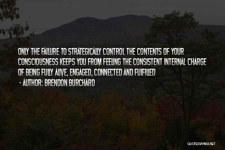 Being Fully Alive Quotes By Brendon Burchard