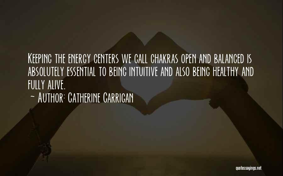 Being Fully Alive Quotes By Catherine Carrigan