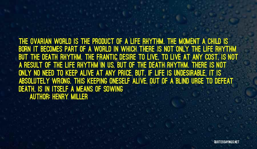 Being Fully Alive Quotes By Henry Miller