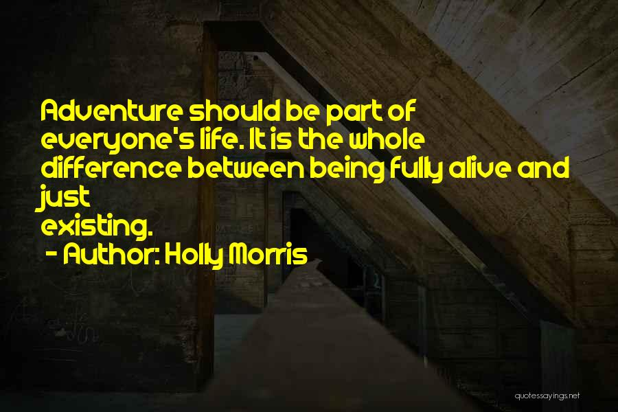 Being Fully Alive Quotes By Holly Morris