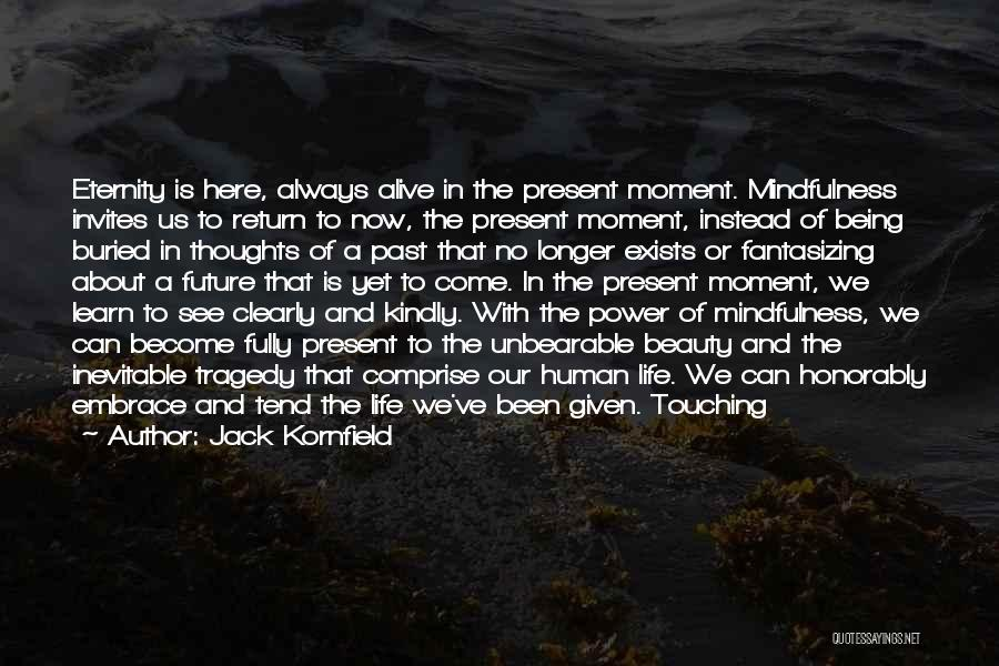Being Fully Alive Quotes By Jack Kornfield