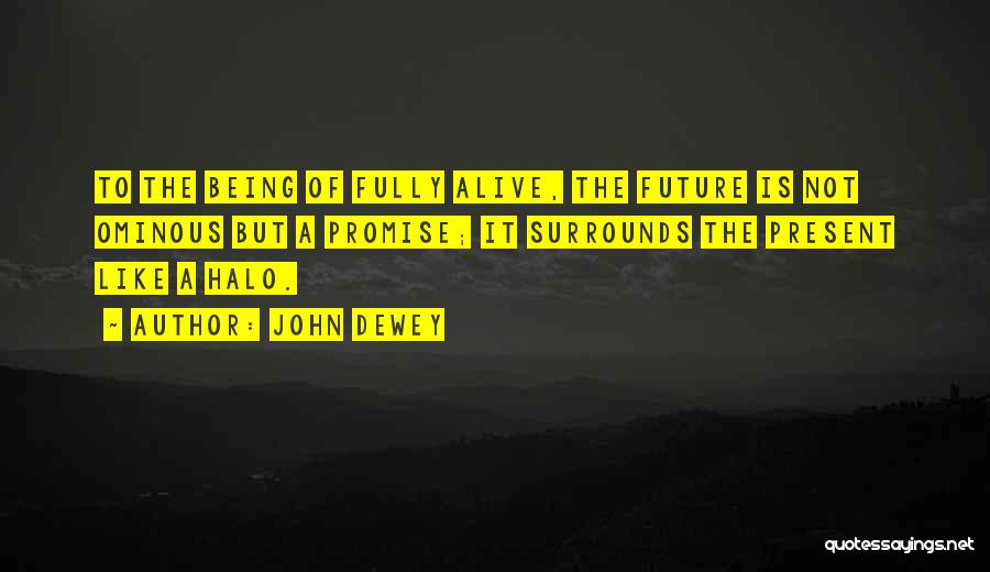 Being Fully Alive Quotes By John Dewey