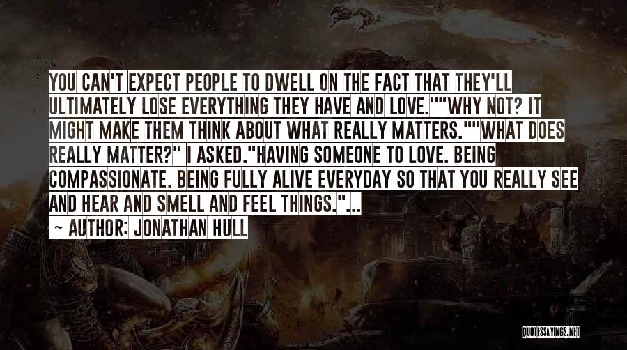 Being Fully Alive Quotes By Jonathan Hull