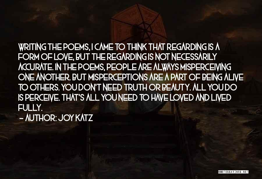 Being Fully Alive Quotes By Joy Katz