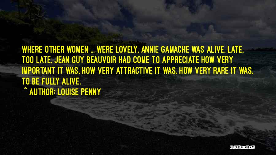 Being Fully Alive Quotes By Louise Penny