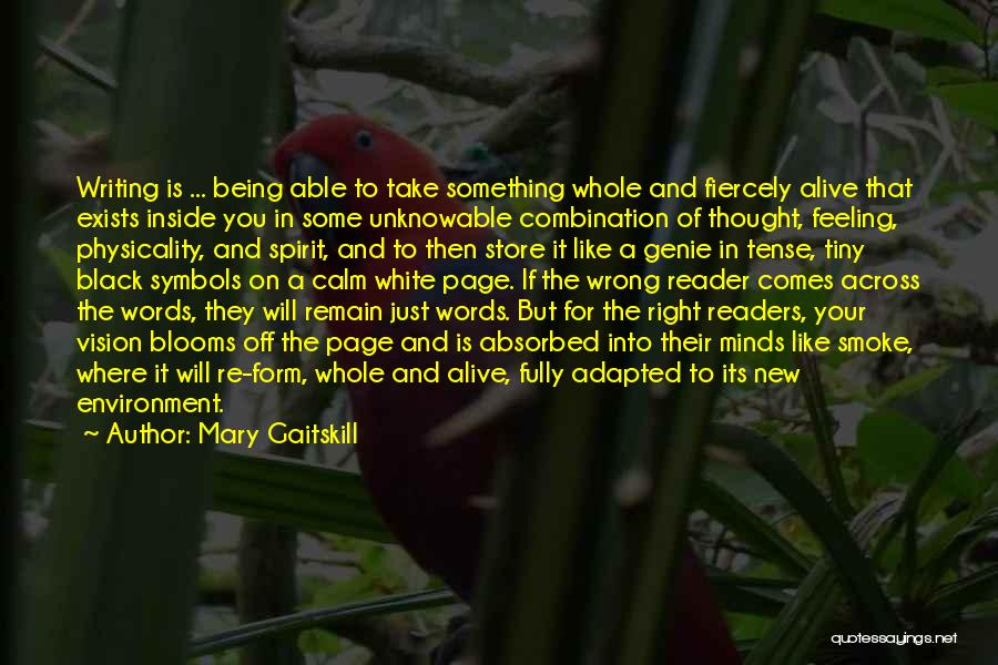 Being Fully Alive Quotes By Mary Gaitskill