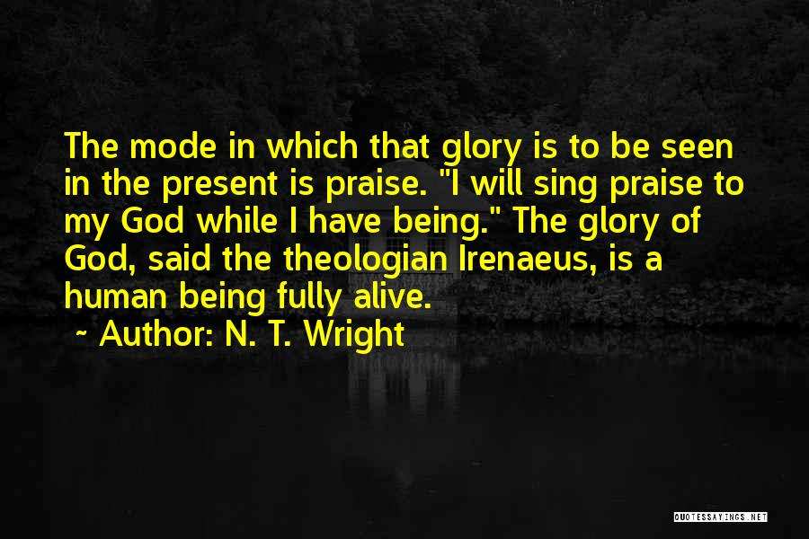 Being Fully Alive Quotes By N. T. Wright