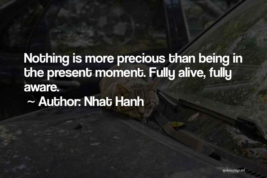 Being Fully Alive Quotes By Nhat Hanh