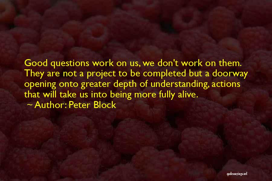 Being Fully Alive Quotes By Peter Block