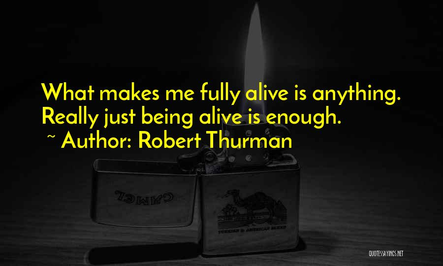 Being Fully Alive Quotes By Robert Thurman