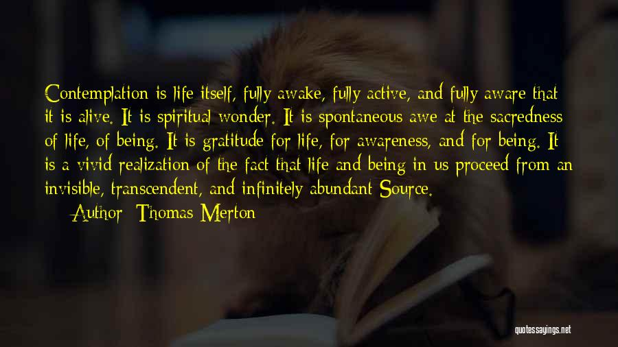 Being Fully Alive Quotes By Thomas Merton