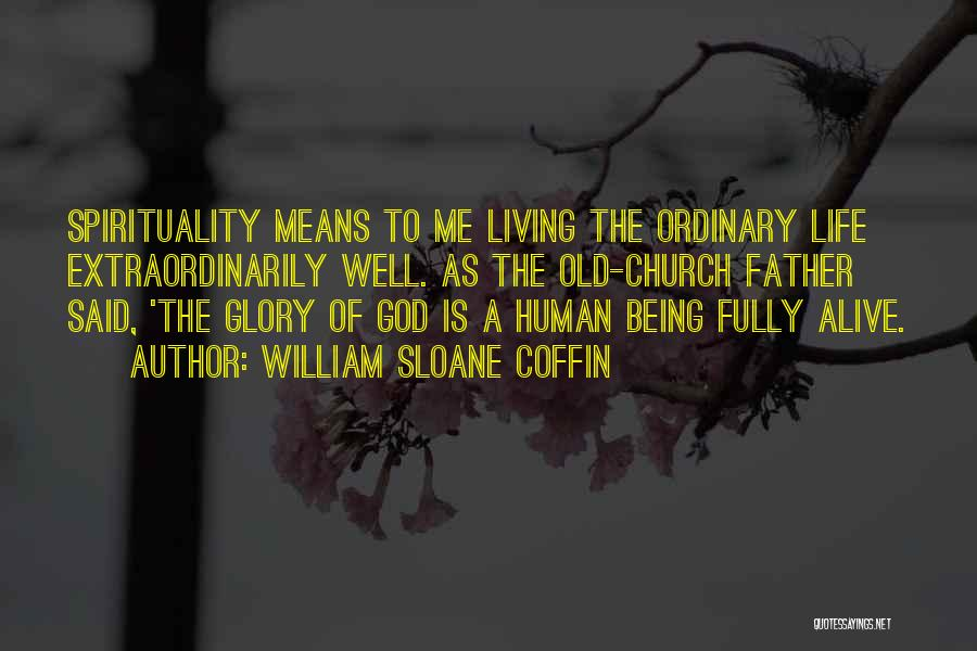 Being Fully Alive Quotes By William Sloane Coffin