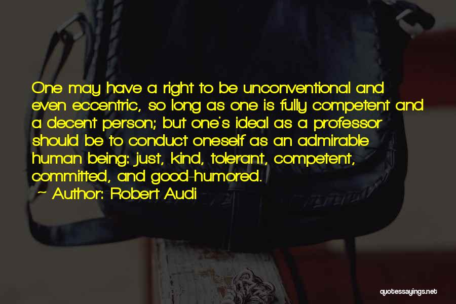 Being Fully Committed Quotes By Robert Audi