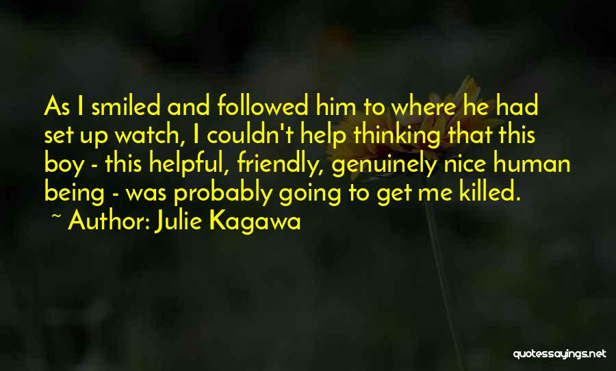 Being Genuinely Nice Quotes By Julie Kagawa