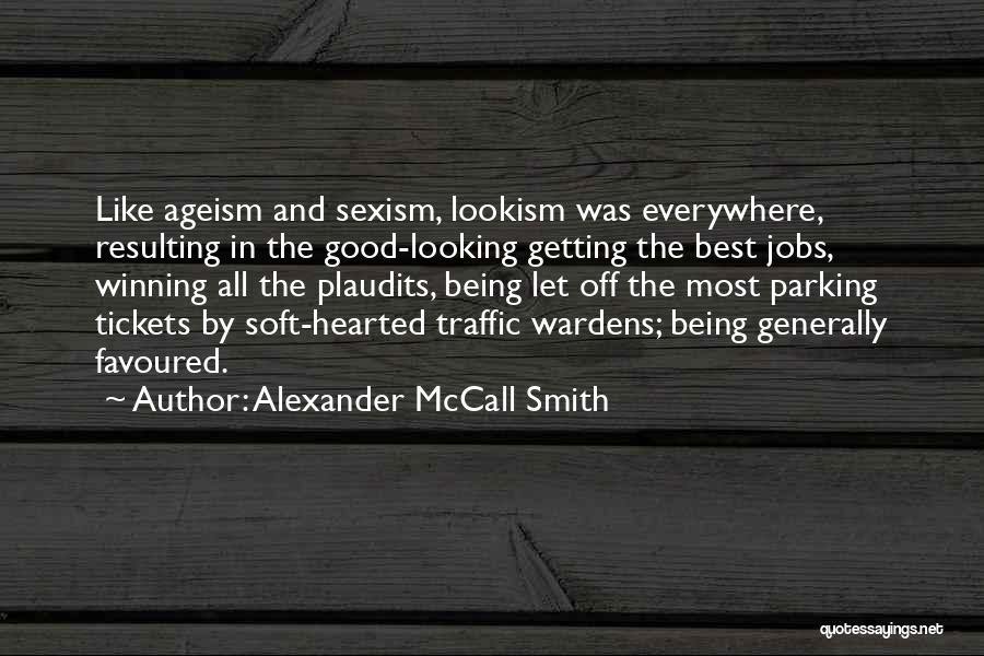 Being Good Hearted Quotes By Alexander McCall Smith
