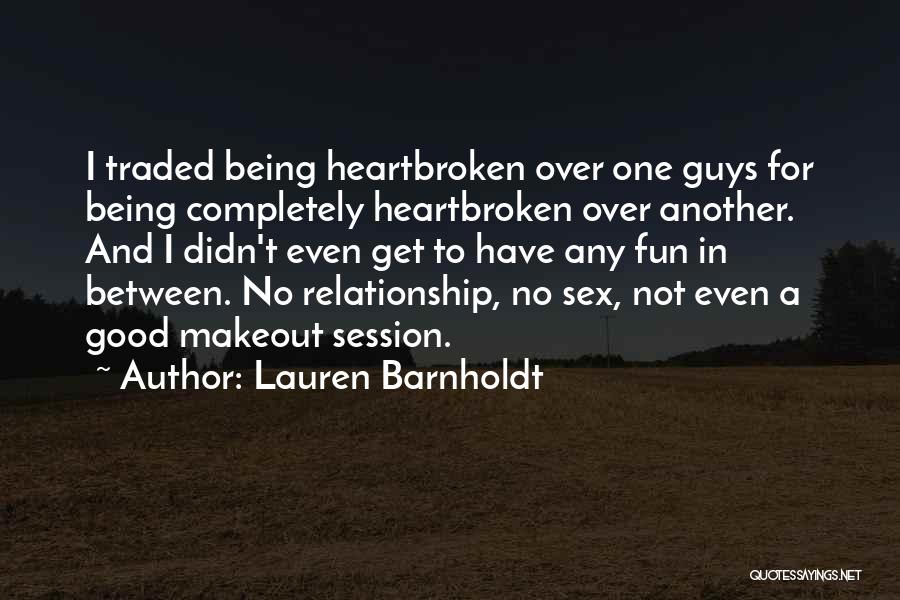 Being Good Hearted Quotes By Lauren Barnholdt