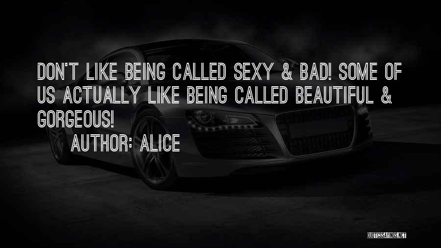 Being Gorgeous Quotes By Alice