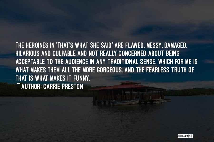 Being Gorgeous Quotes By Carrie Preston
