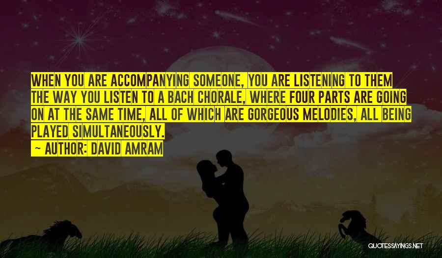 Being Gorgeous Quotes By David Amram