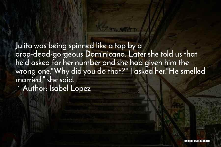 Being Gorgeous Quotes By Isabel Lopez