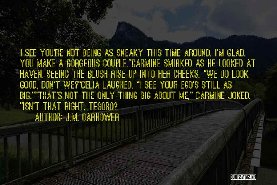 Being Gorgeous Quotes By J.M. Darhower
