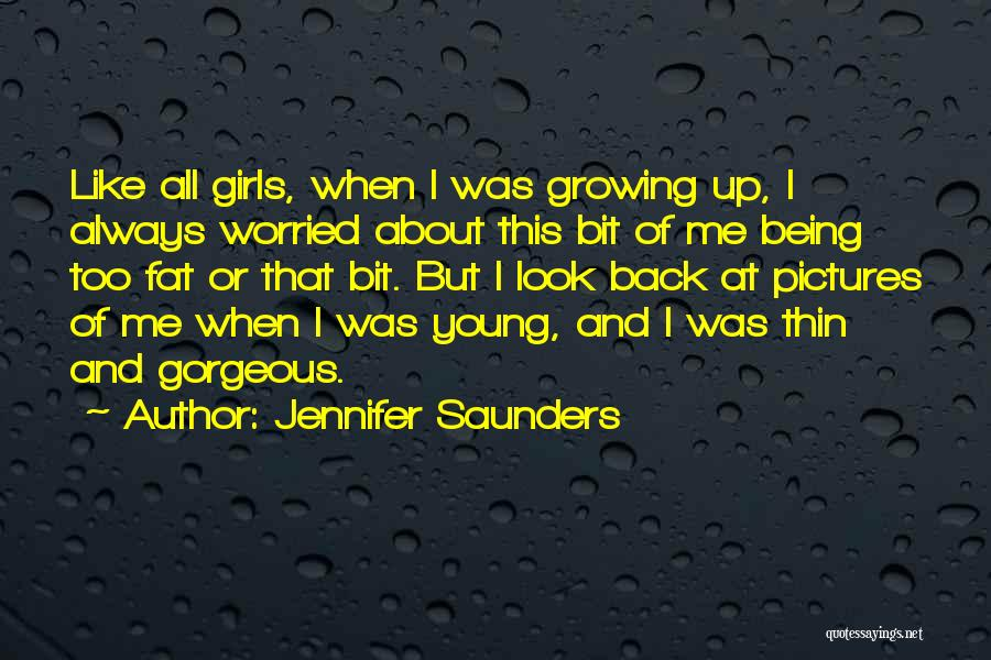 Being Gorgeous Quotes By Jennifer Saunders