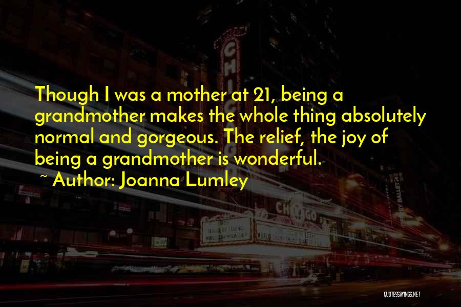 Being Gorgeous Quotes By Joanna Lumley
