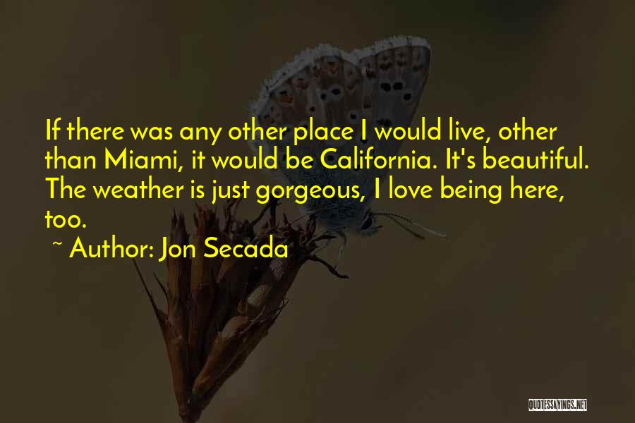 Being Gorgeous Quotes By Jon Secada