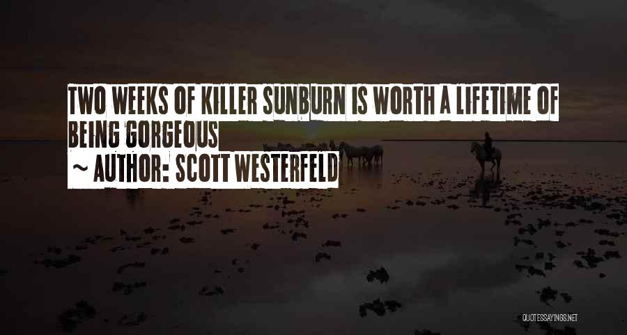 Being Gorgeous Quotes By Scott Westerfeld